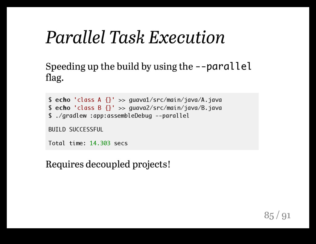 Parallel Task Execution Speeding up the build b...