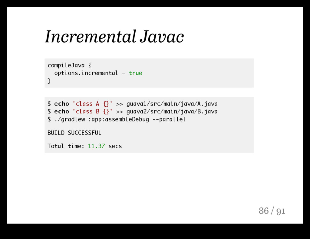 Incremental Javac compileJava { options.increme...