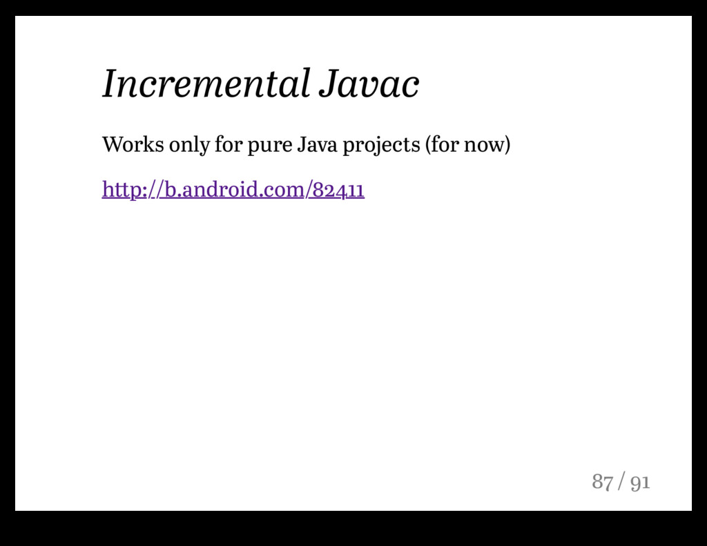 Incremental Javac Works only for pure Java proj...