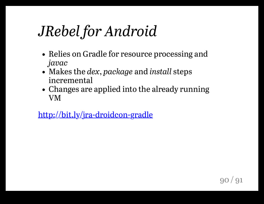 JRebel for Android Relies on Gradle for resourc...