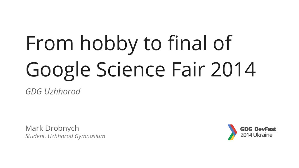 From hobby to final of Google Science Fair 2014...