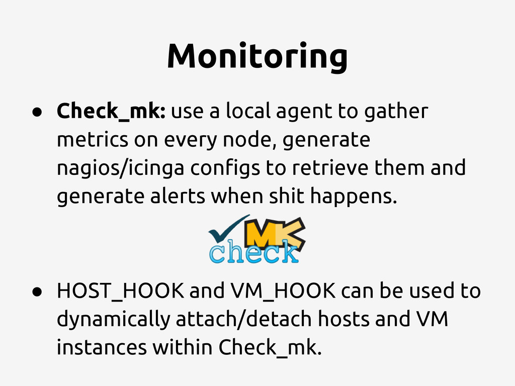 Monitoring ● Check_mk: use a local agent to gat...