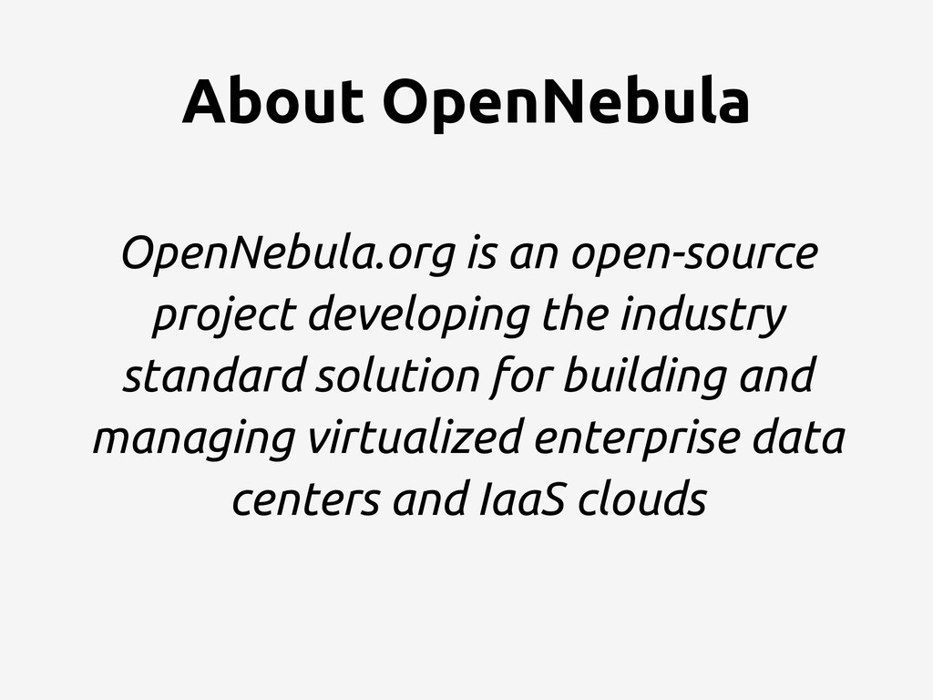 About OpenNebula OpenNebula.org is an open-sour...