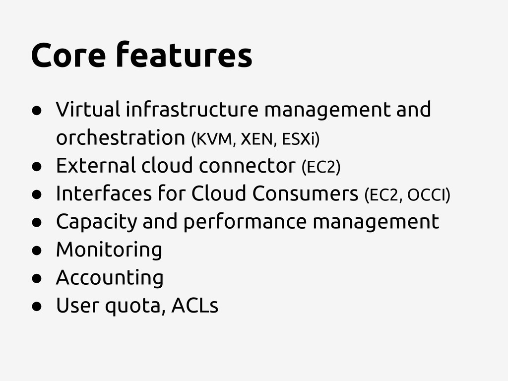 Core features ● Virtual infrastructure manageme...