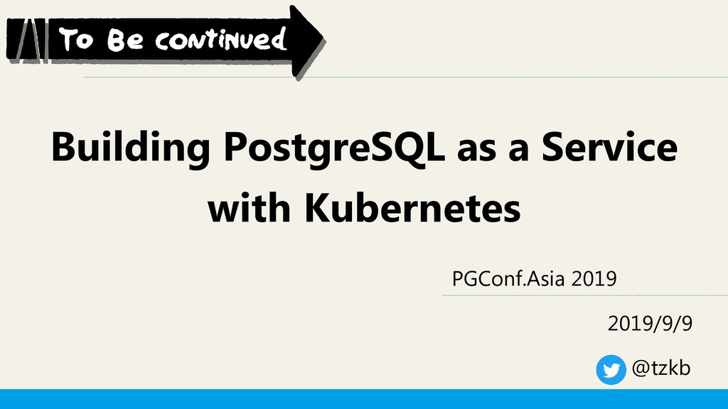Building PostgreSQL as a Service with Kubernete...