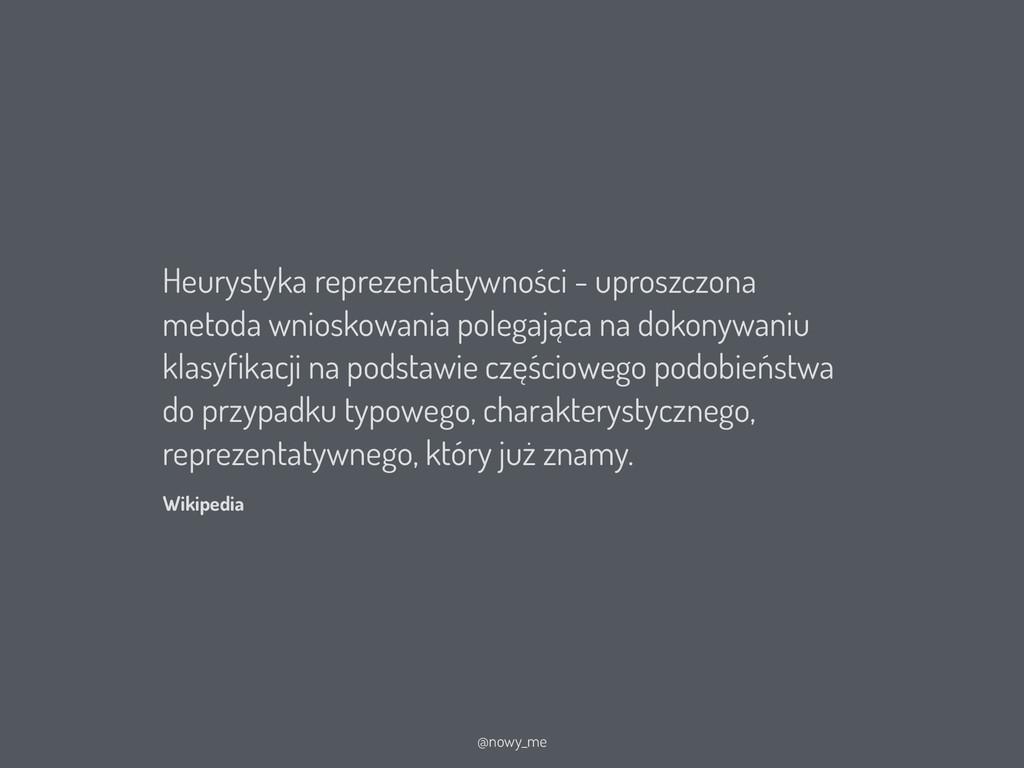 Heurystyka reprezentatywności - uproszczona met...