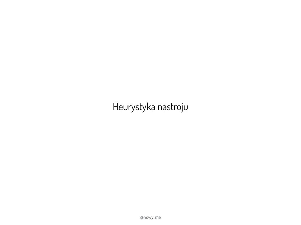 Heurystyka nastroju @nowy_me