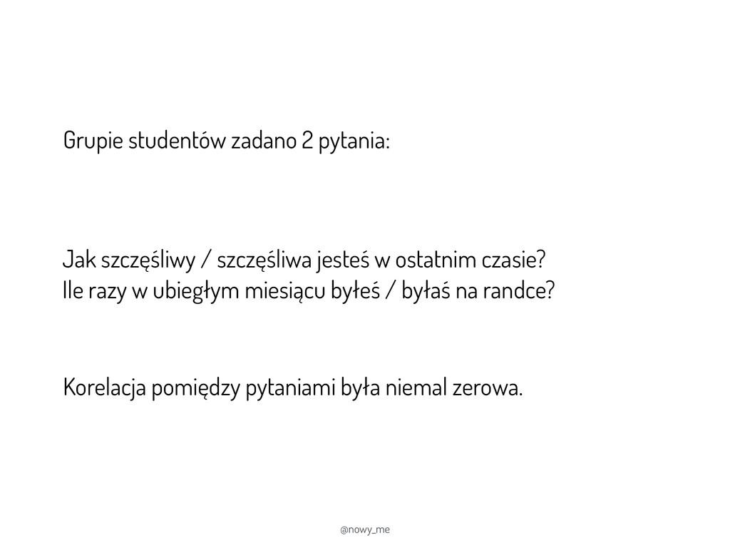 @nowy_me Grupie studentów zadano 2 pytania: Kor...