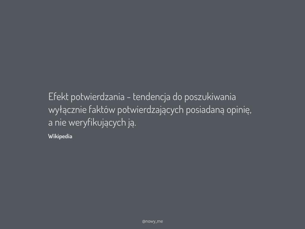 Wikipedia @nowy_me Efekt potwierdzania - tenden...