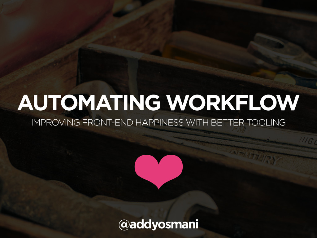 AUTOMATING WORKFLOW IMPROVING FRONT-END HAPPINE...