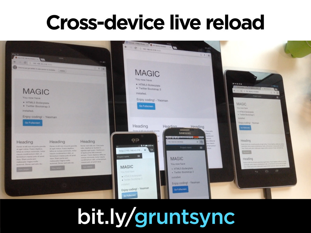 Cross-device live reload bit.ly/gruntsync