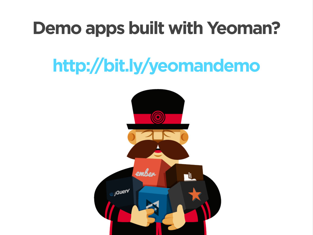 Demo apps built with Yeoman? http:/ /bit.ly/yeo...