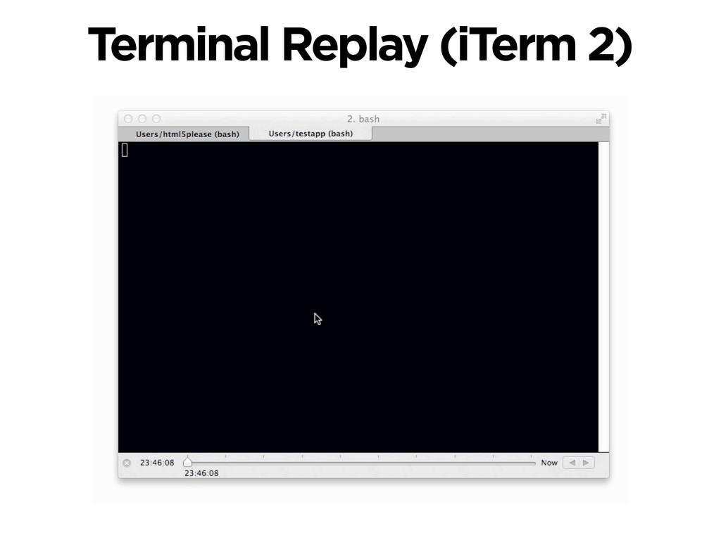 Terminal Replay (iTerm 2)