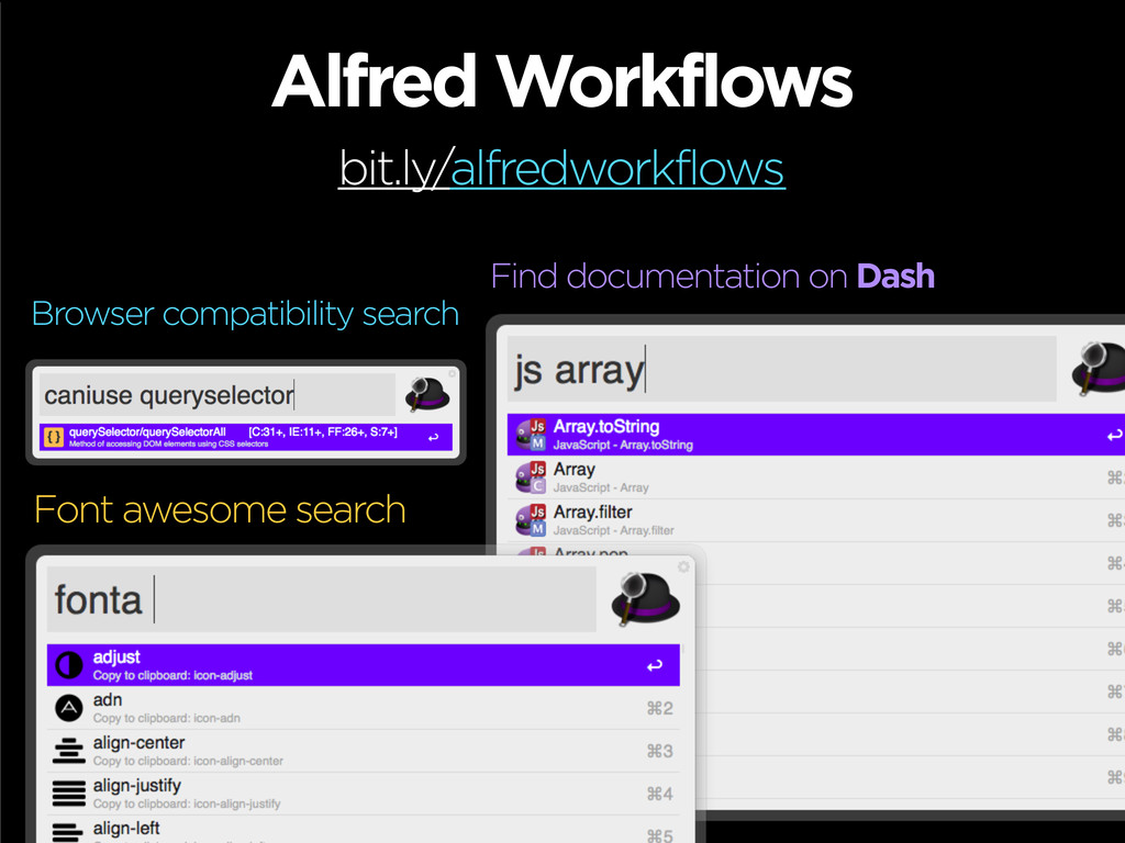 Alfred Workflows bit.ly/alfredworkflows Browser...