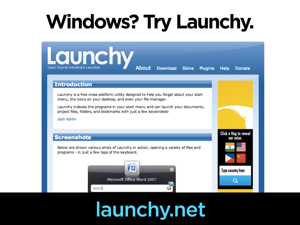 Windows? Try Launchy. launchy.net