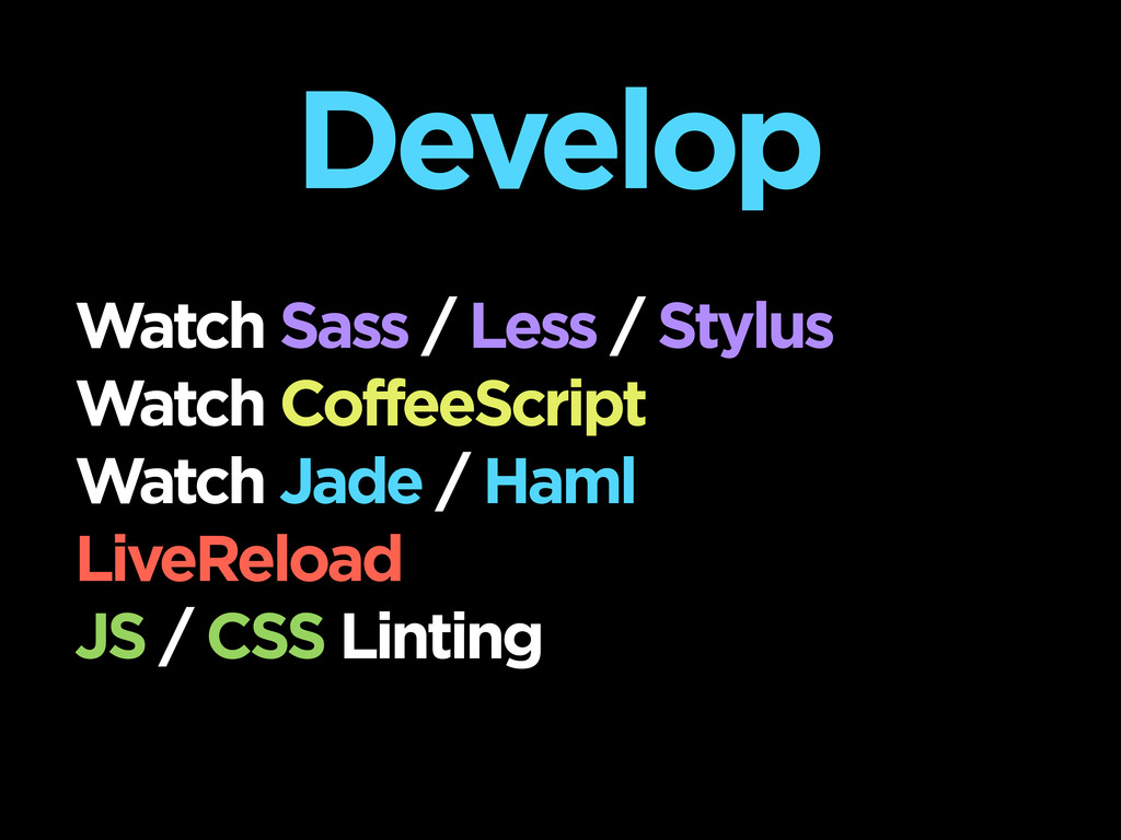 Develop Watch Sass / Less / Stylus Watch Coffee...