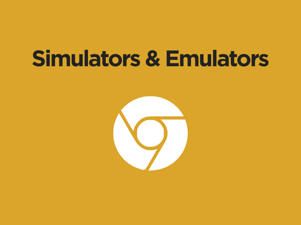 Simulators & Emulators
