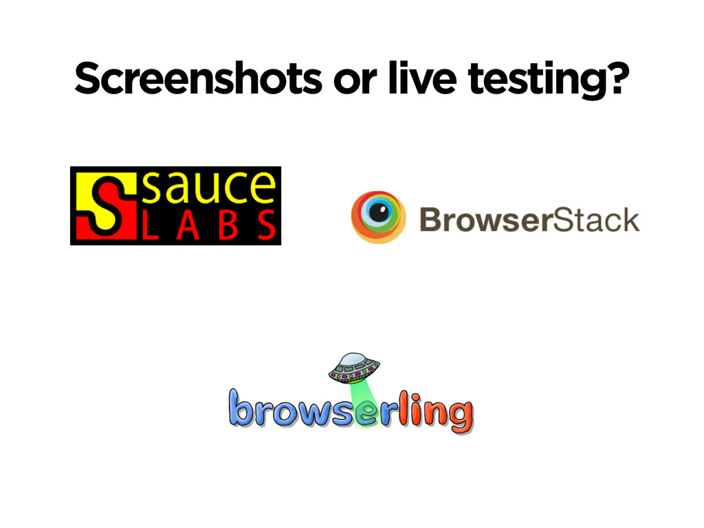 Screenshots or live testing?