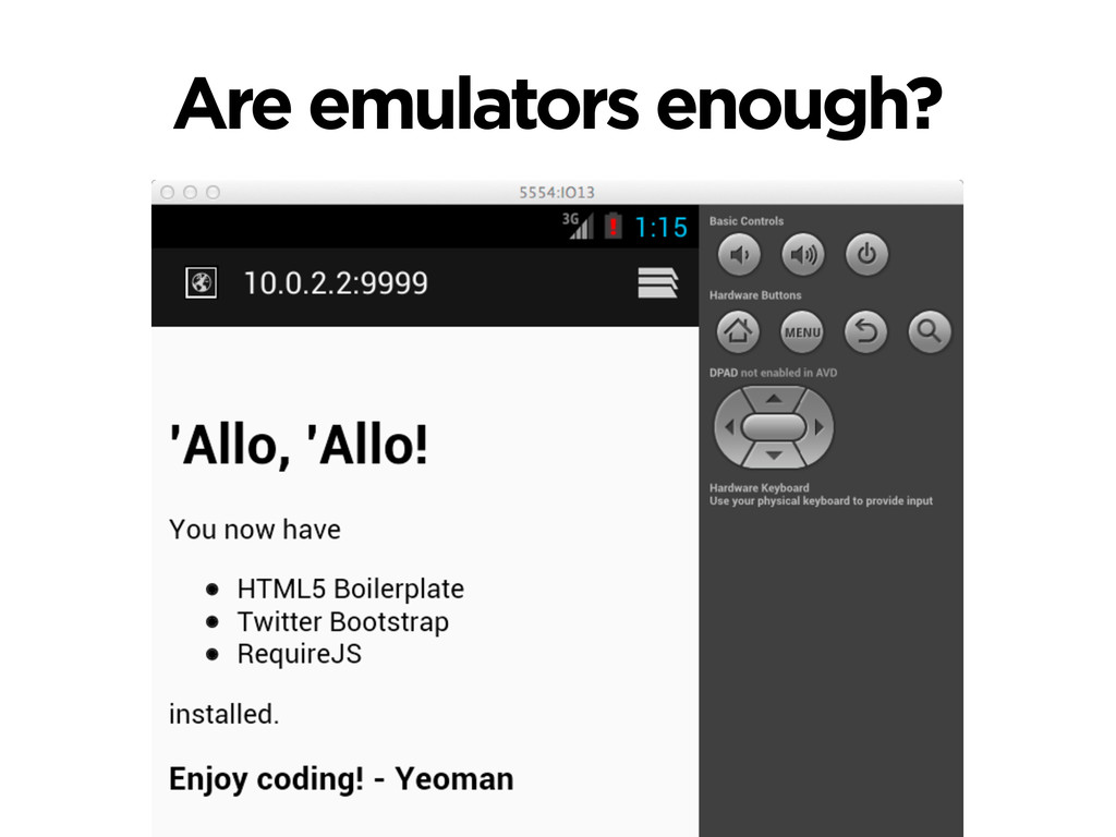 Are emulators enough?