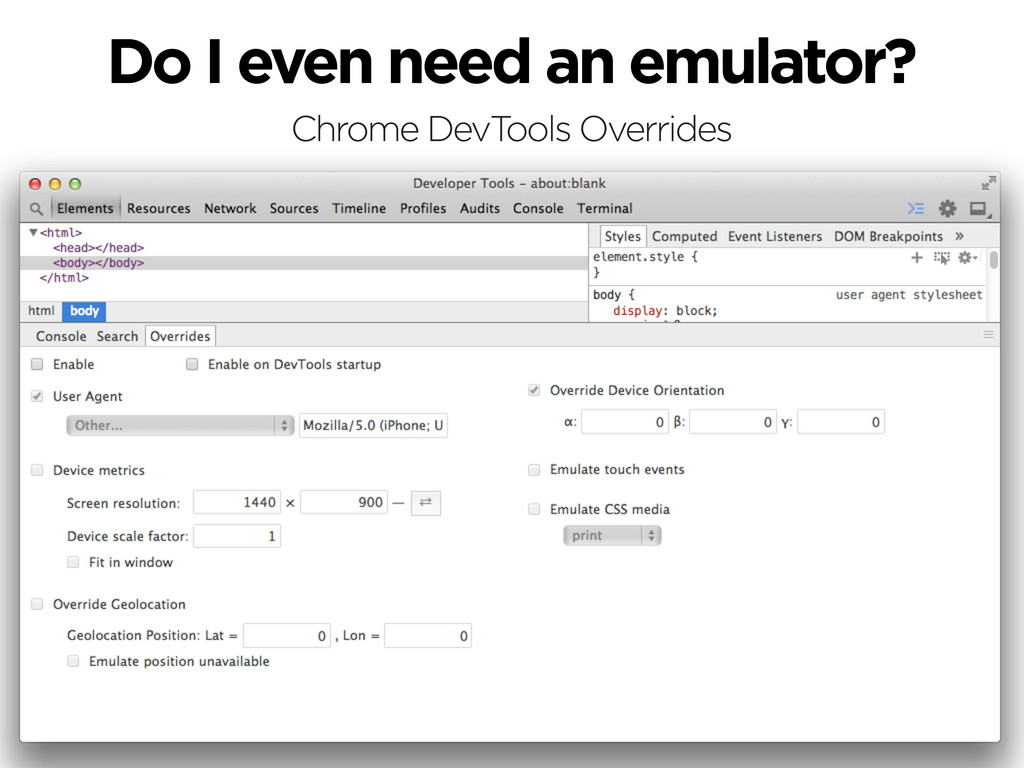 Do I even need an emulator? Chrome DevTools Ove...
