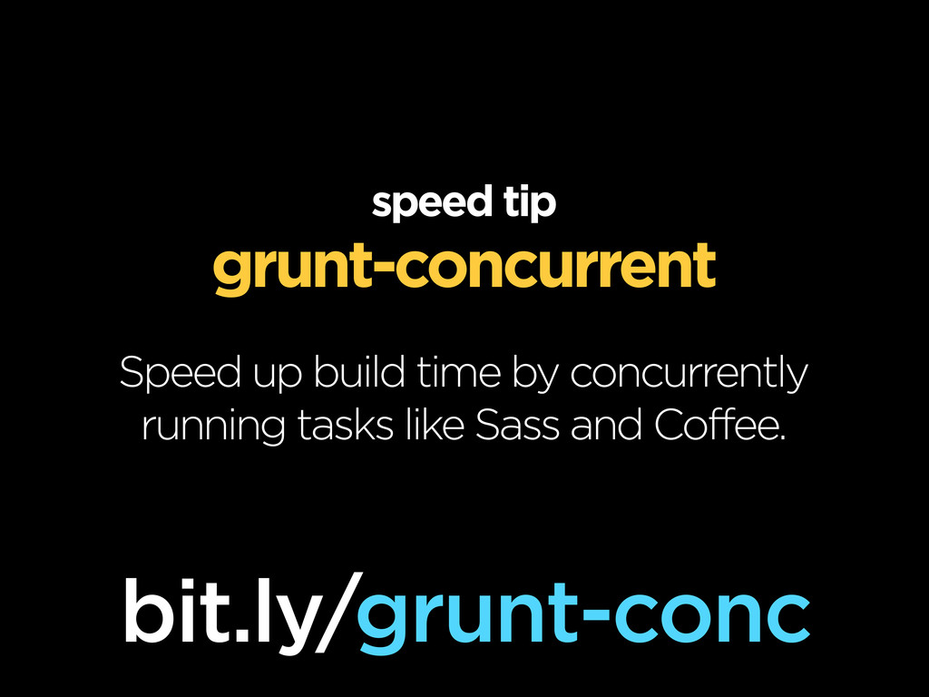 speed tip grunt-concurrent Speed up build time ...