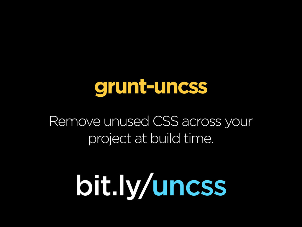 grunt-uncss Remove unused CSS across your proje...