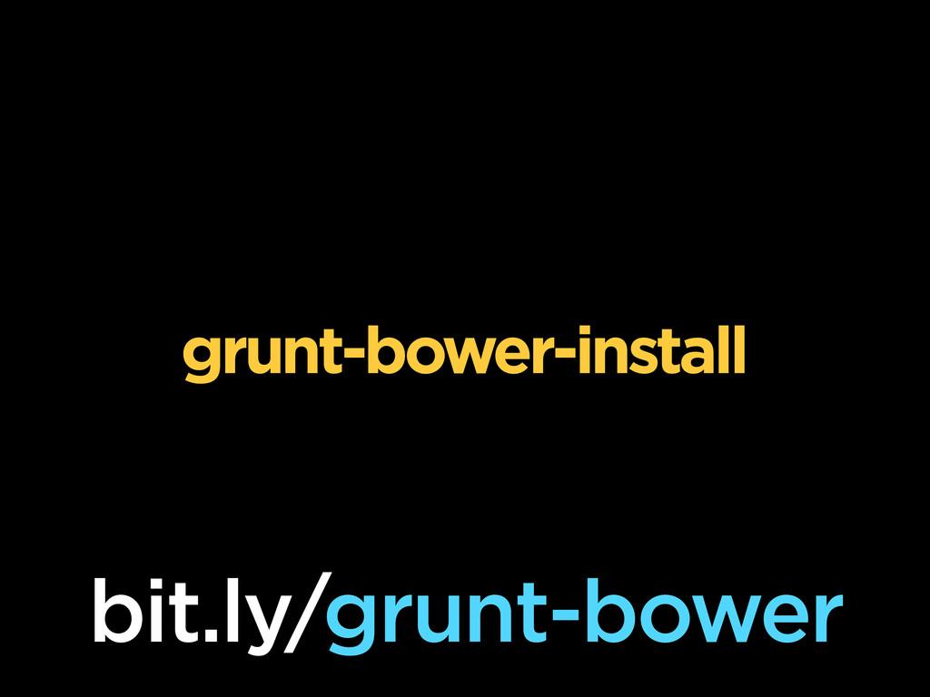 grunt-bower-install bit.ly/grunt-bower