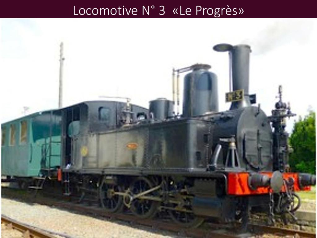 Locomotive N° 3 «Le Progrès»