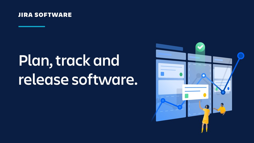 Plan, track and release software. JIRA SOFTWARE