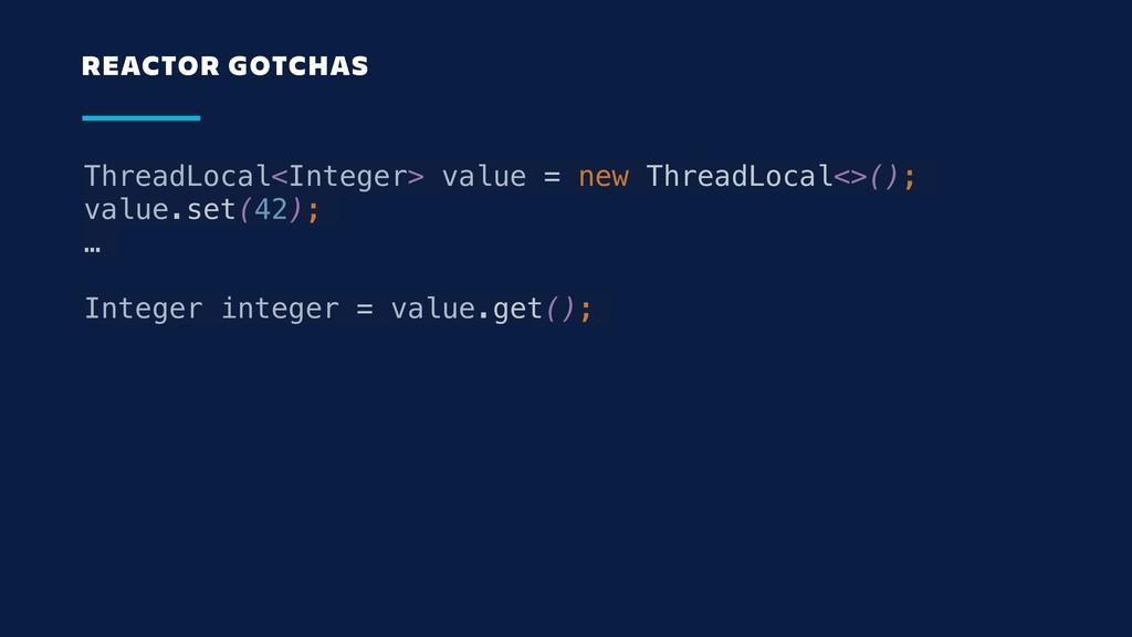 ThreadLocal<Integer> value = new ThreadLocal<>(...