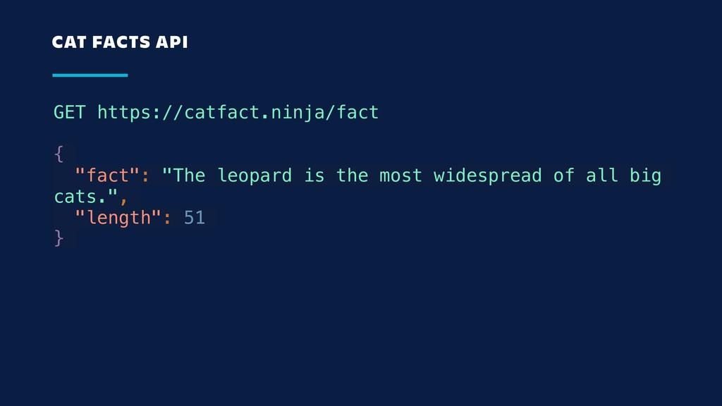"""GET https://catfact.ninja/fact { """"fact"""": """"The l..."""