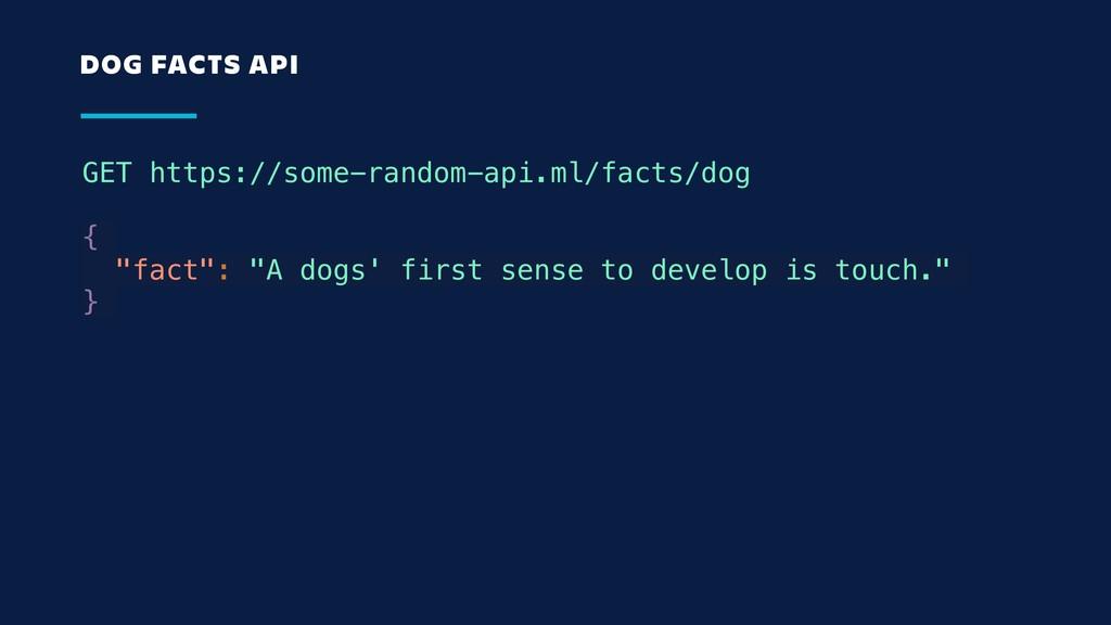 "GET https://some-random-api.ml/facts/dog { ""fac..."