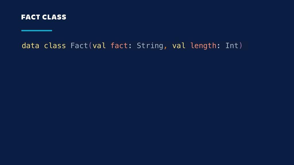 data class Fact(val fact: String, val length: I...