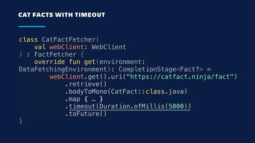 class CatFactFetcher( val webClient: WebClient ...