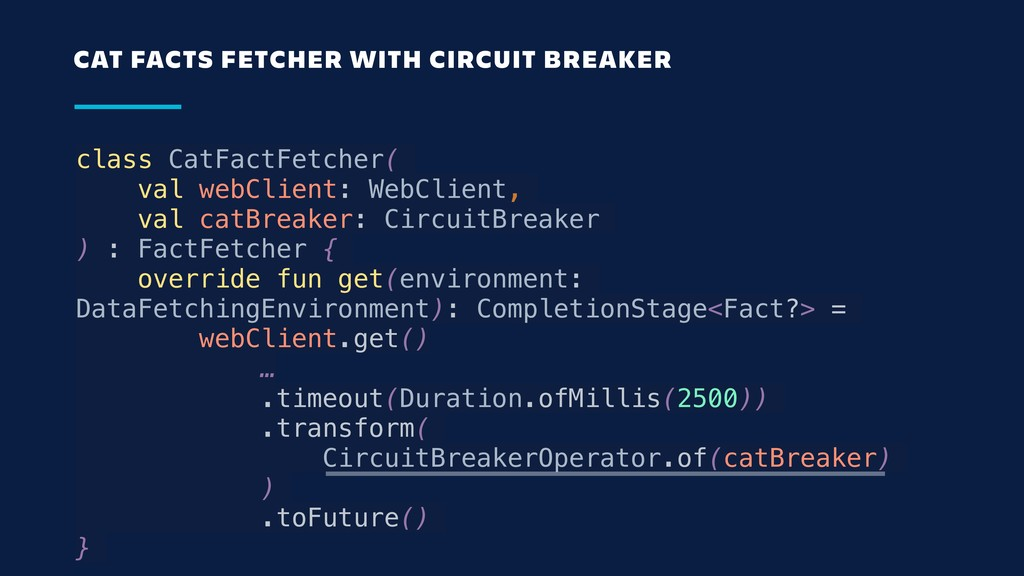 class CatFactFetcher( val webClient: WebClient,...