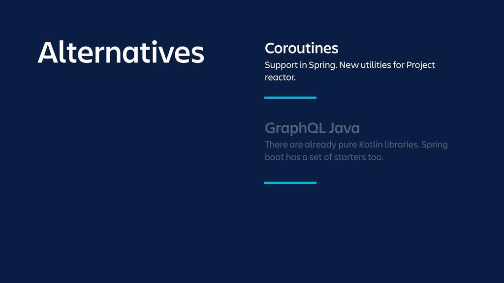 GraphQL Java There are already pure Kotlin libr...