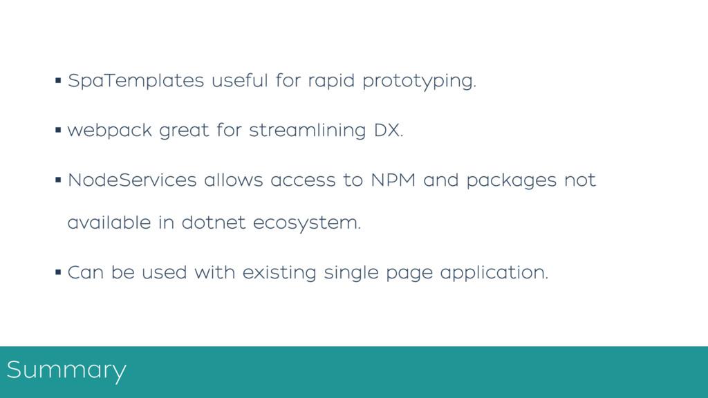 Summary § SpaTemplates useful for rapid prototy...
