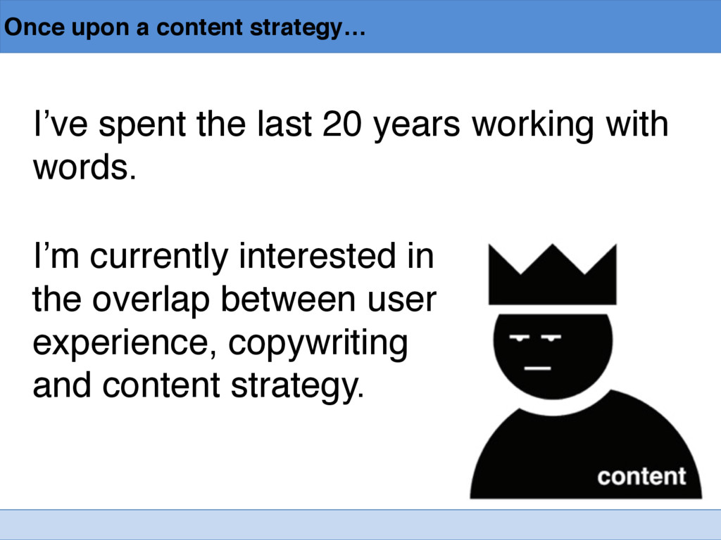 Once upon a content strategy… I've spent the la...