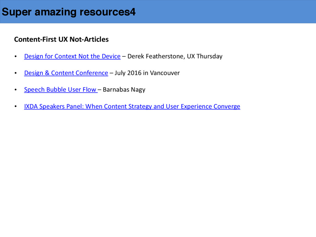 Super amazing resources4 Content-‐First UX...