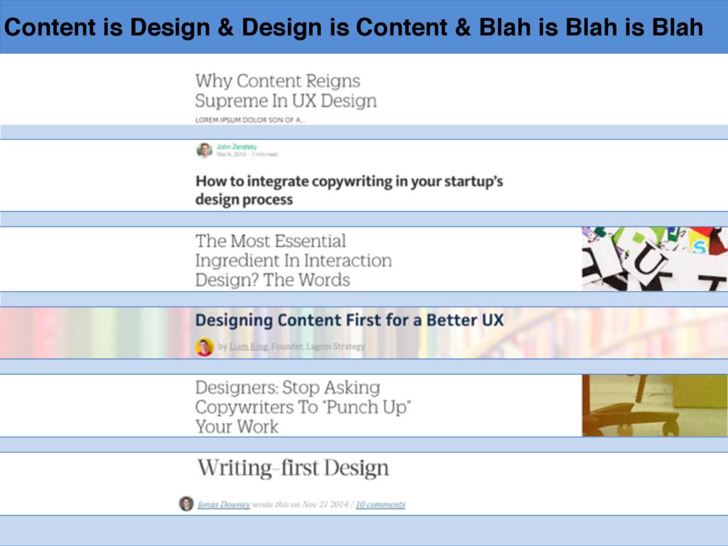 Content is Design & Design is Content & Blah is...