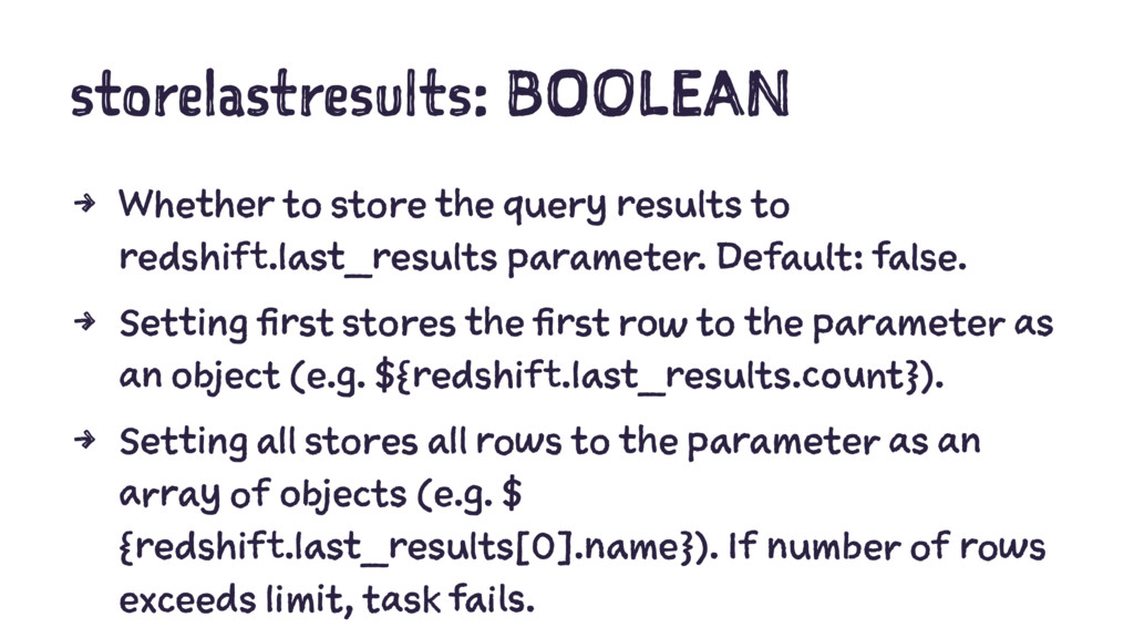 storelastresults: BOOLEAN 4 Whether to store th...