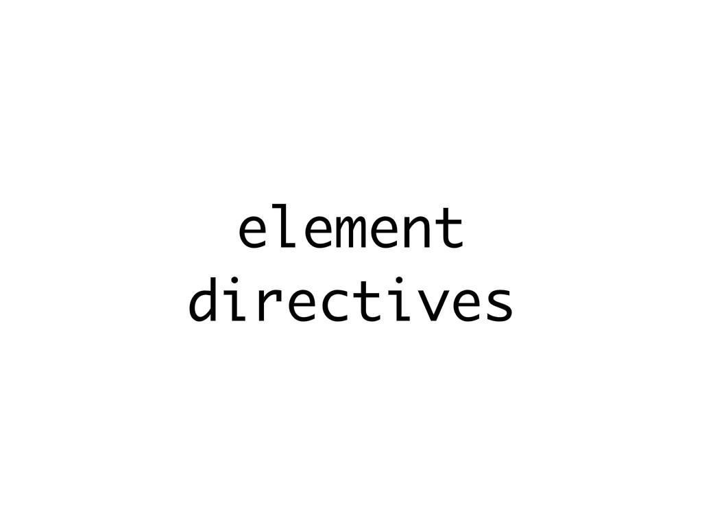 element directives