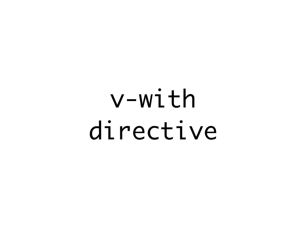 v-with directive
