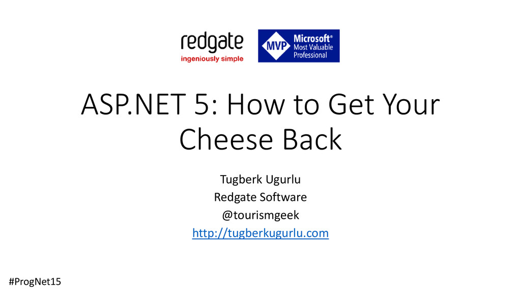 ASP.NET 5: How to Get Your Cheese Back Tugberk ...