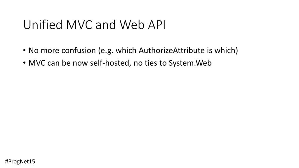 Unified MVC and Web API • No more confusion (e....