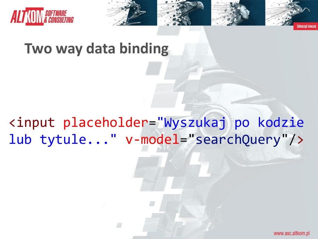 "Two way data binding <input placeholder=""Wyszuk..."