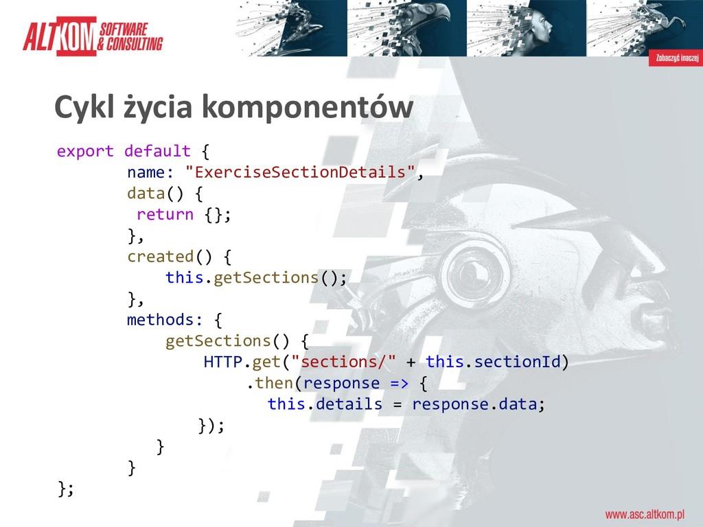 """Cykl życia komponentów export default { name: """"..."""