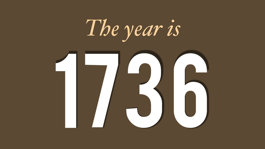 1736 The year is