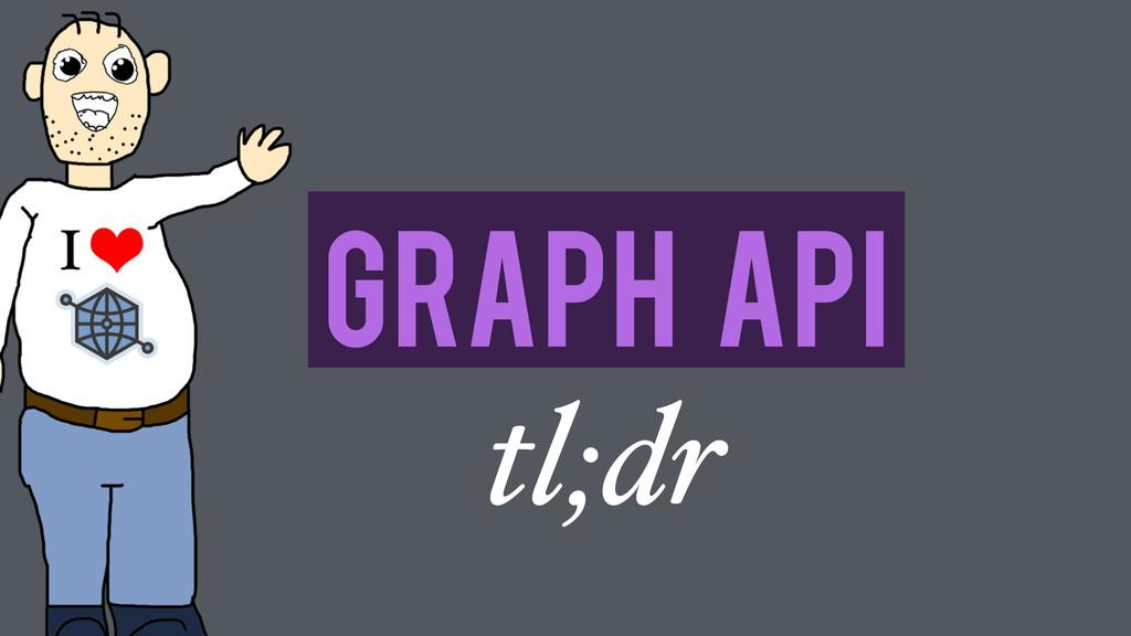 Graph API tl;dr