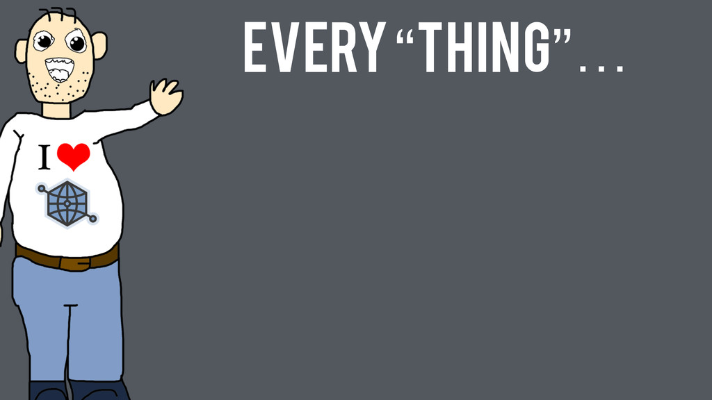 "Every ""Thing""…"